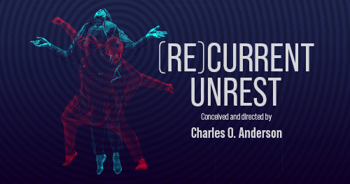 (Re)current Unrest by University of Texas Theatre & Dance