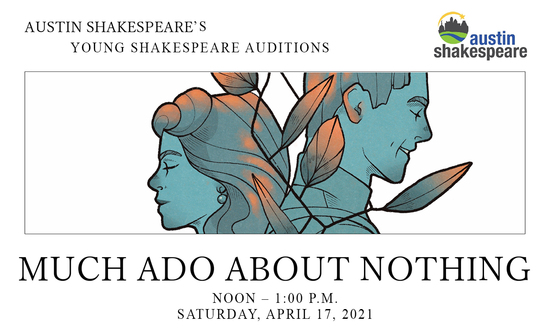 Auditions for Much Ado About Nothing, by Young Shakespeare Troupe