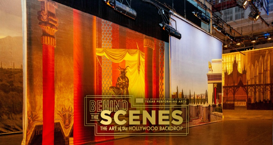 Behind the Scenes --The Art of the Hollywood Backdrop by University of Texas Theatre & Dance