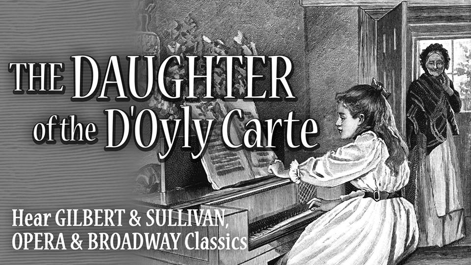 Daughter of the D'Oyly Carte by Gilbert & Sullivan Austin