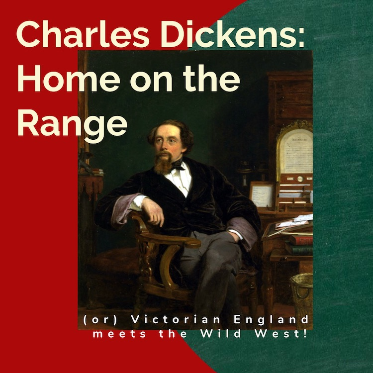 Charles Dickens - Home on the Range by Austin Playhouse