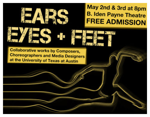 Ears, Eyes + Feet by University of Texas Theatre & Dance