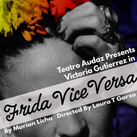 Frida Vice Versa by Teatro Audaz