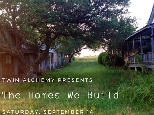 The Homes We Build by Twin Alchemy Collective