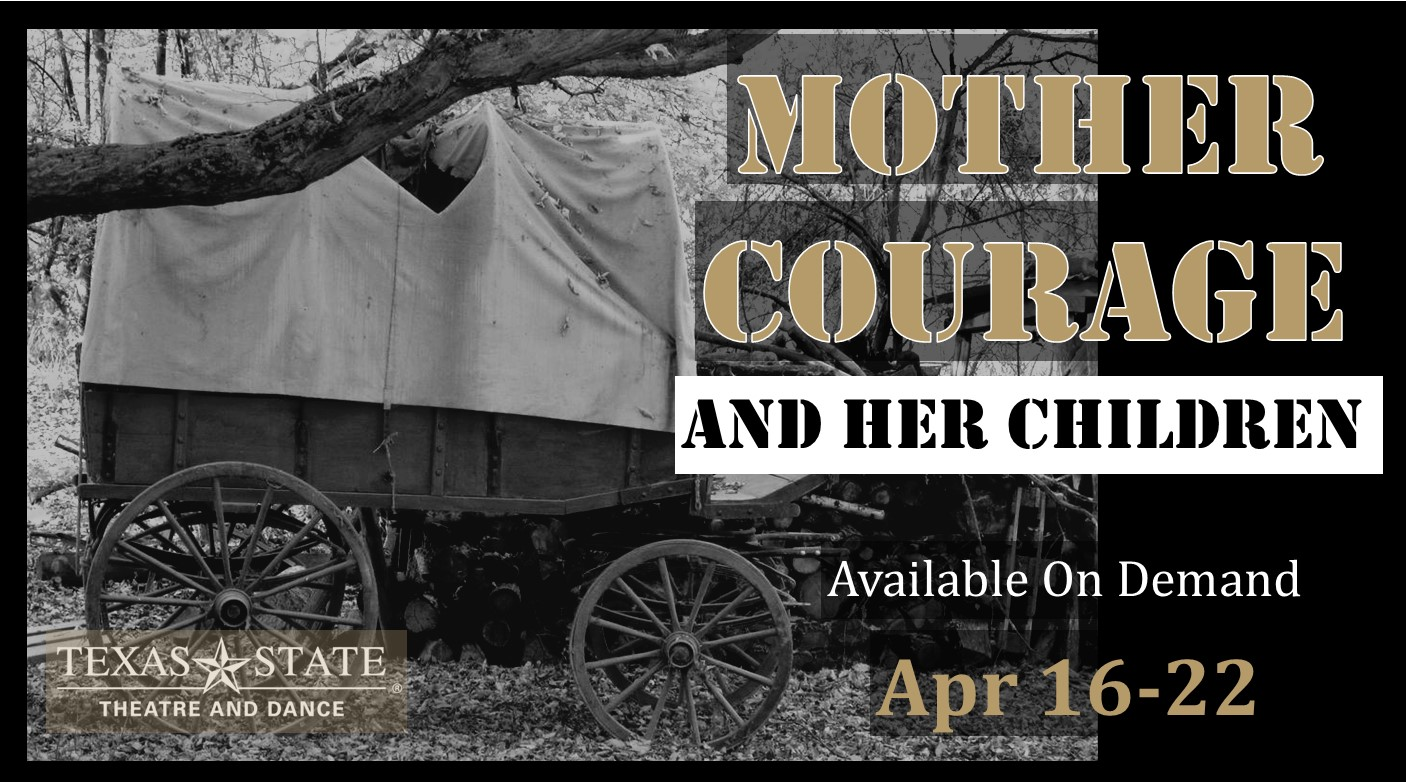 Mother Courage and Her Children by Texas State University