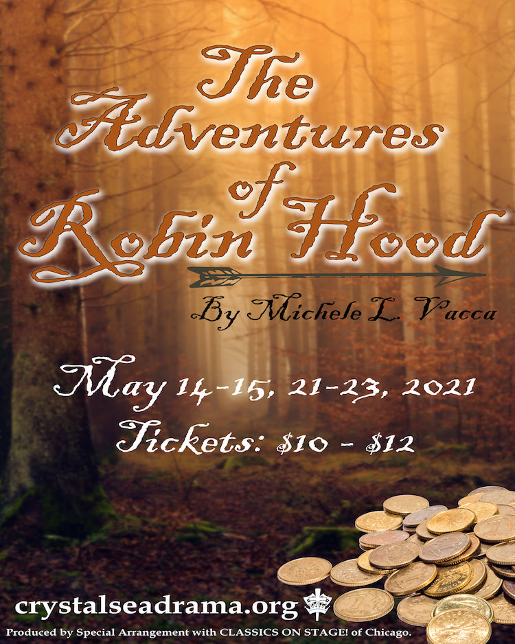 The Adventures of Robin Hood by Crystal Sea Drama Company
