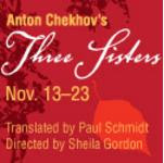 The Three Sisters by Mary Moody Northen Theatre