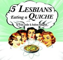 5 Lesbians Eating a Quiche by City Theatre Company