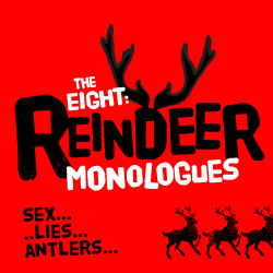 The Eight: Reindeer Monologues by City Theatre Company