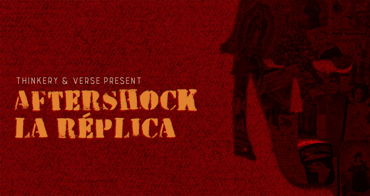 AFTERSHOCK/La Réplica by Thinkery& Verse