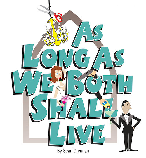 As Long As We Both Shall Live by Circle Arts Theatre