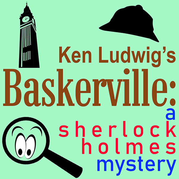 Baskerville by Hill Country  Community Theatre