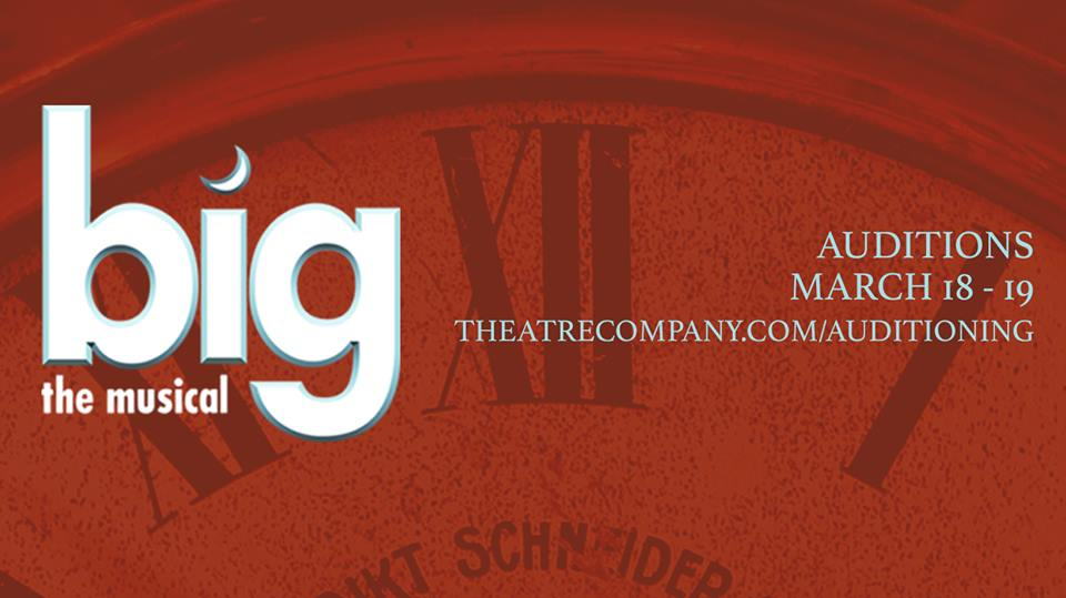 Auditions for Big: The Musical, by The Theatre Company