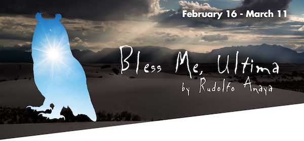 Bless Me, Ultima by Classic Theatre of San Antonio
