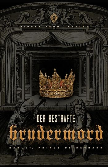 Der Bestrafte Brudermord by Hidden Room Theatre