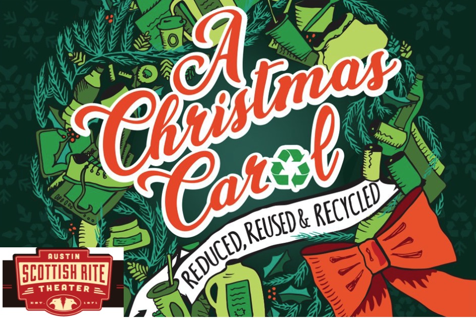 A Christmas Carol - Reduced, Reused, and Recycled by Scottish Rite Theater
