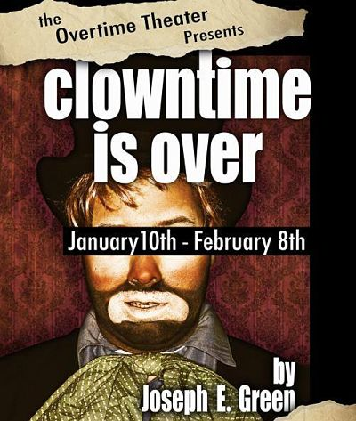Clowntime is Over by Overtime Theater