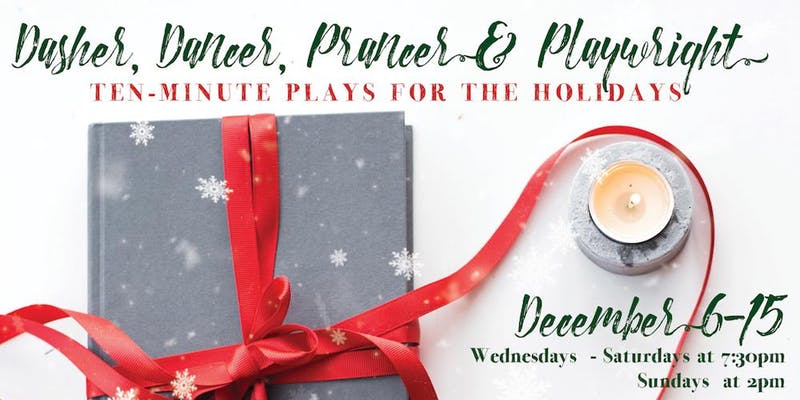 Dasher, Dancer, Prancer & Playwright - 10-minute Plays for the Holidays by Trinity Street Players
