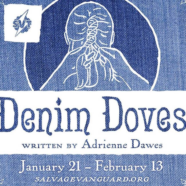 Denim Doves  by Salvage Vanguard Theater