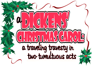 A Dickens Christmas Carol - A Traveling Travesty in Two Acts by Hill Country Arts Foundation