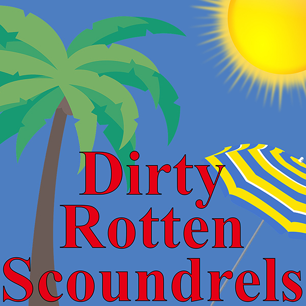 Dirty Rotten Scoundrels by Hill Country  Community Theatre (HCCT)