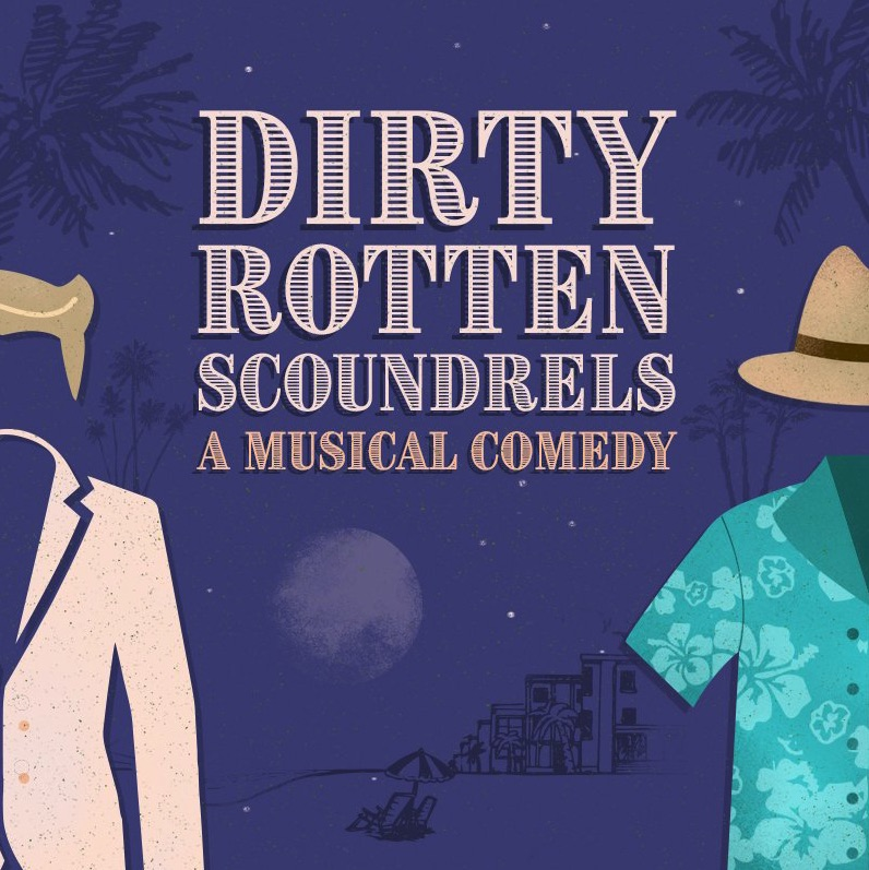 Dirty Rotten Scoundrels by SummerStock Austin
