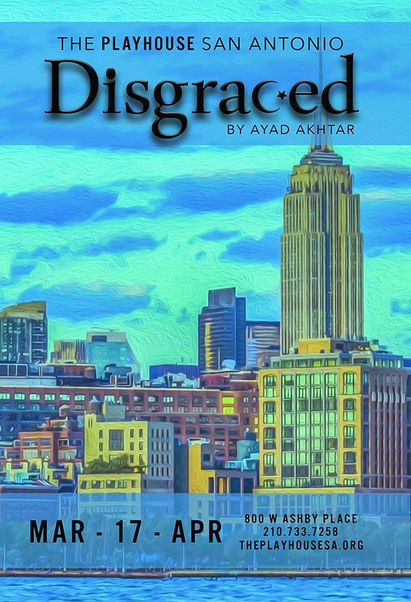 Disgraced by Playhouse San Antonio