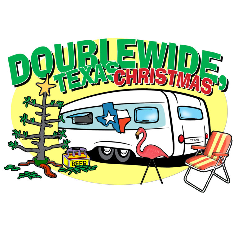 Doublewide, Texas Christmas by Hill Country Arts Foundation