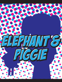 Elephant and Piggie by Magik Theatre