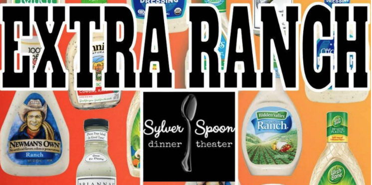 Extra Ranch by Sylver Spoon Dinner Theatre