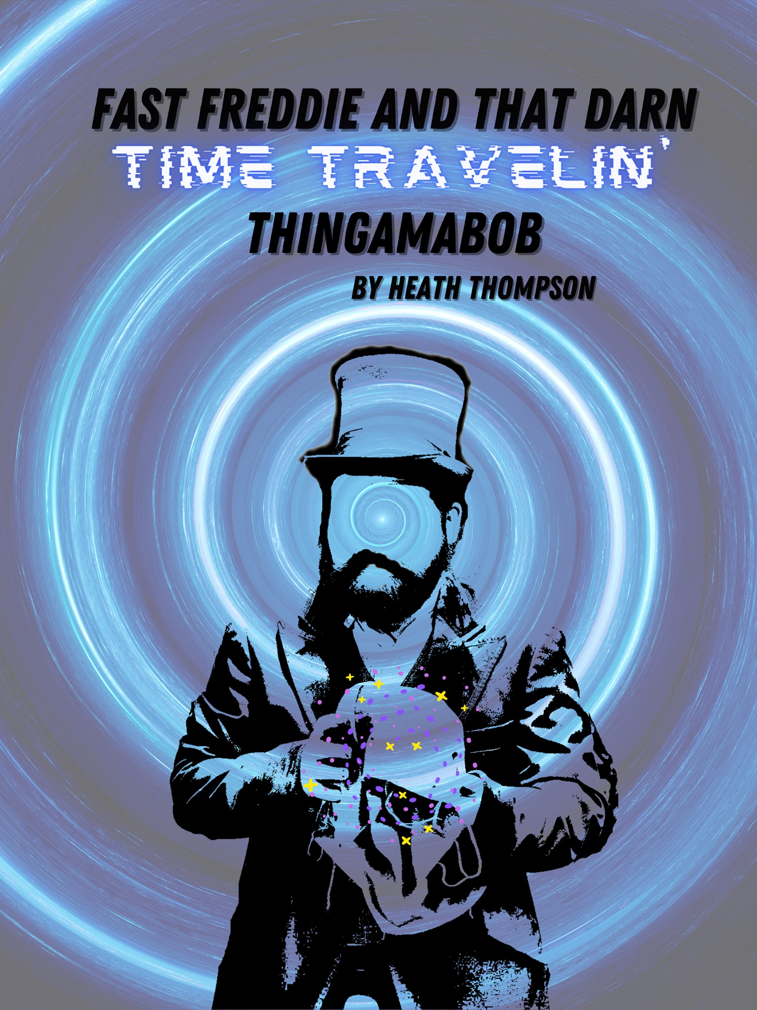 Fast Freddie and That Darn Time Travelin' Thingamabob by Broke Thespians Theatre Company