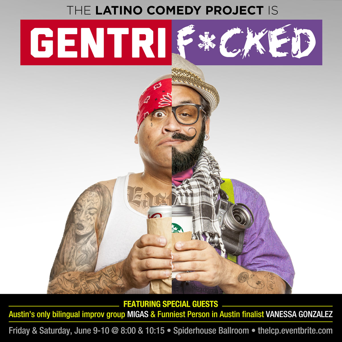 Gentrif*cked by Latino Comedy Project