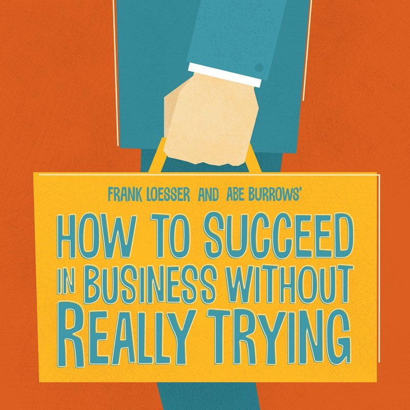 How to Succeed in Business Without Really Trying by SummerStock Austin