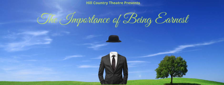 The Importance of Being Earnest by Hill Country Theatre (HCT)