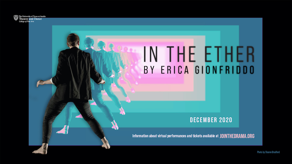 In The Ether by University of Texas Theatre & Dance