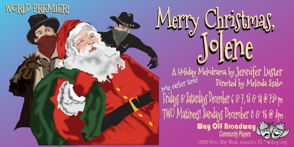 Merry Christmas, Jolene, a melodrama by Way Off Broadway Community Players