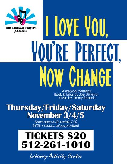 I Love You, You're Perfect, Now Change by Lakeway Players