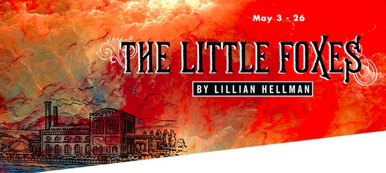 The Little Foxes by Classic Theatre of San Antonio