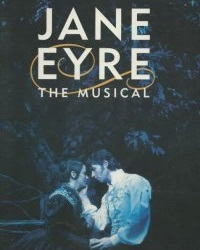 Jane Eyre: An Epic Musical Love Story by Emily Ann Theatre
