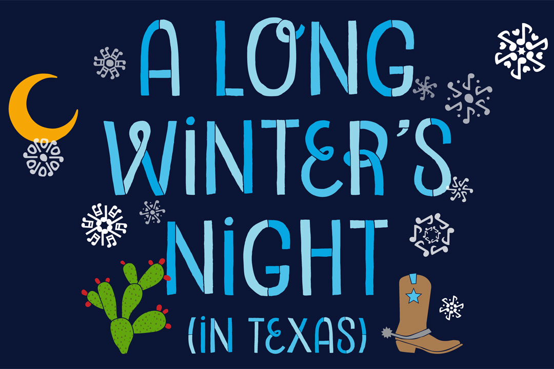 A Long Winter's Night (in Texas), musical by Scottish Rite Theater