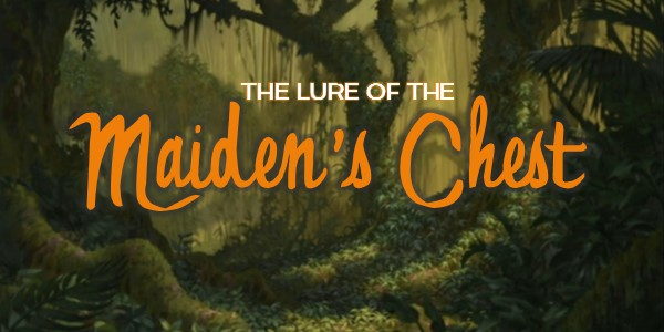 The Lure of the Maiden's Chest by La Fenice