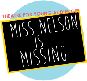 Miss Nelson is Missing by Georgetown Palace Theatre