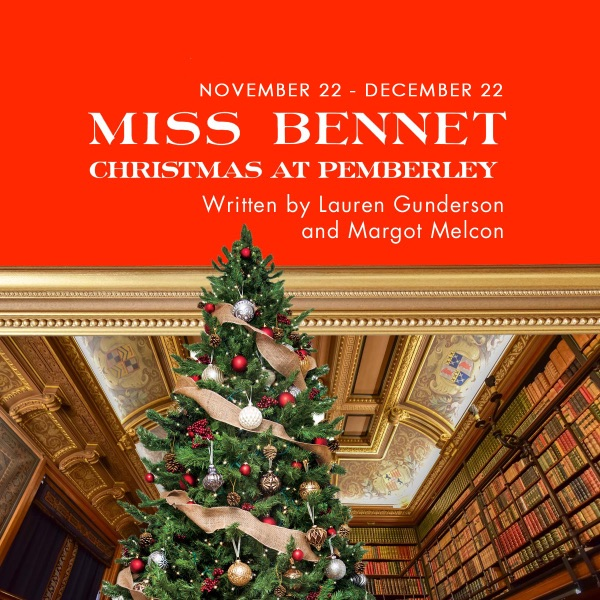 Miss Bennet: Christmas at Pemberley by Classic Theatre of San Antonio