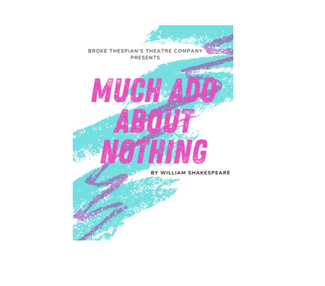 Much Ado About Nothing by Broke Thespians Theatre Company
