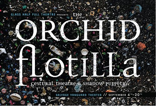 The Orchid Flotilla by Glass Half Full Theatre