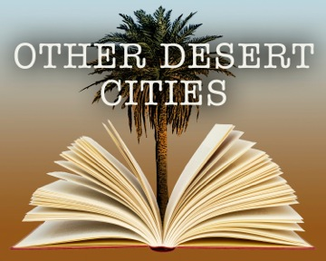 Other Desert Cities  by Wimberley Players