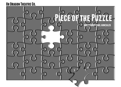 Piece of the Puzzle by Oh Dragon Theatre Company