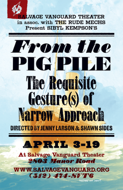 From the Pig Pile: the Requisite Gesture(s) of Narrow Approach by Salvage Vanguard Theater