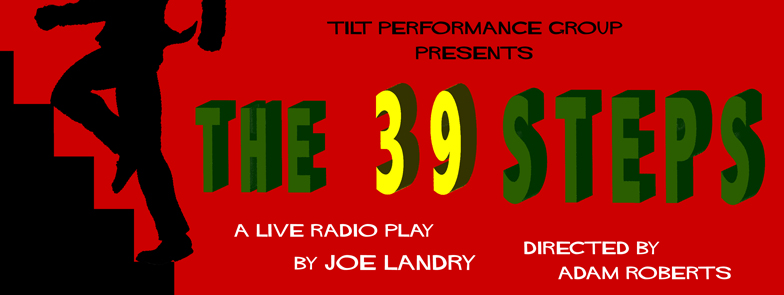 The 39 Steps: A Live Radio Play by TILT Performance Group