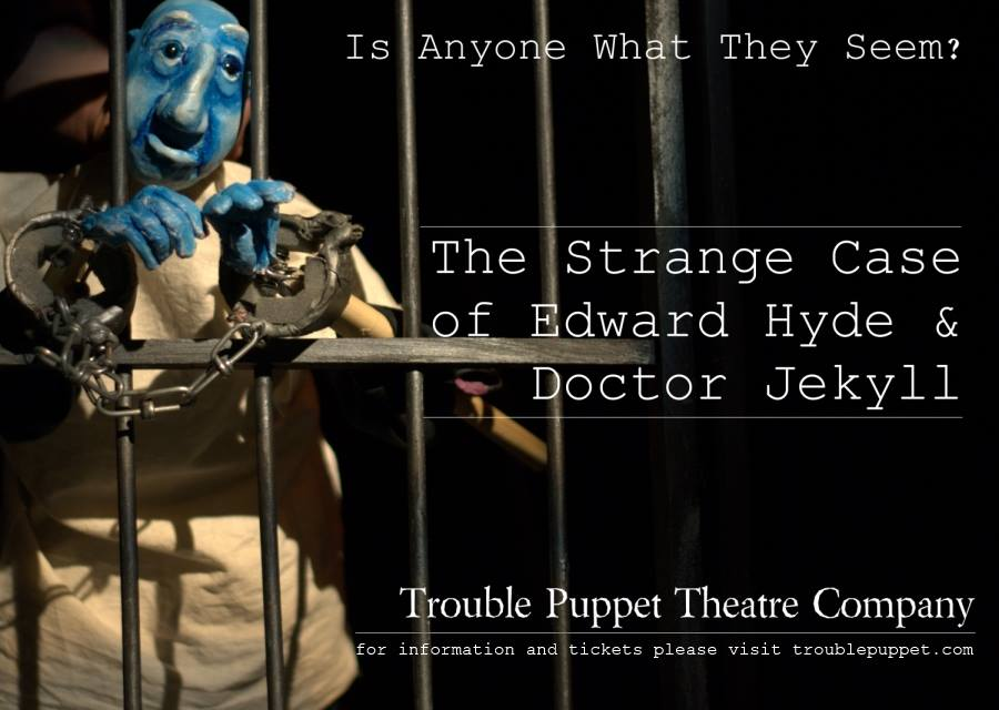 The Strange Case of Edward Hyde and Dr. Jekyll by Trouble Puppet Theatre Company